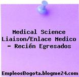 Medical Science Liaison/Enlace Medico – Recién Egresados