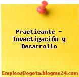 Practicante Investigación y Desarrollo