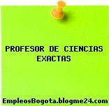 PROFESOR DE CIENCIAS EXACTAS