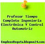 Profesor Tiempo Completo Ingeniería Electrónica Y Control Automotriz