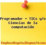 Programador – TICs y/o Ciencias de la computación