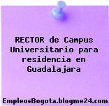 RECTOR de Campus Universitario para residencia en Guadalajara