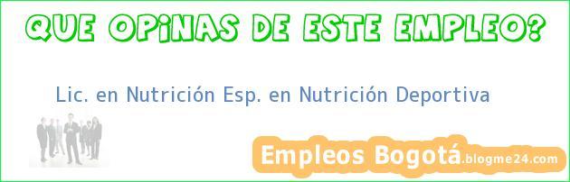 Lic. en Nutrición Esp. en Nutrición Deportiva