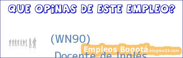 (WN90)   Docente de Inglés