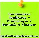 Coordinadores Académicos – Criminología / Economía y Finanzas