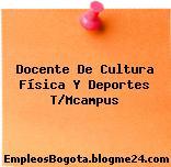 Docente De Cultura Física Y Deportes T/Mcampus