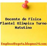 Docente de Física Plantel Olímpica Turno Matutino