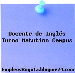 Docente de Inglés Turno Matutino Campus