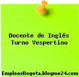 Docente de Inglés Turno Vespertino