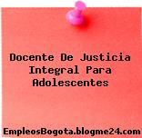 Docente De Justicia Integral Para Adolescentes