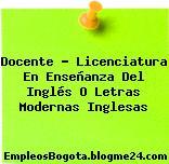 Docente – Licenciatura En Enseñanza Del Inglés O Letras Modernas Inglesas