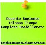 Docente Suplente Idiomas Tiempo Completo Bachillerato