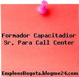 Formador Capacitadior Sr. Para Call Center