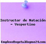 Instructor de Natación – Vespertino