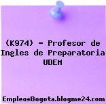 (K974) – Profesor de Ingles de Preparatoria UDEM