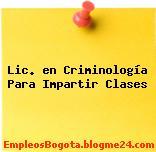 Lic. en Criminología Para Impartir Clases