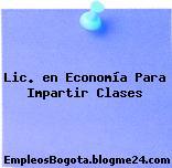 Lic. en Economía Para Impartir Clases
