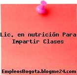 Lic. en nutrición Para Impartir Clases