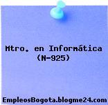 Mtro. en Informática (N-925)