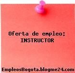 Oferta de empleo: INSTRUCTOR