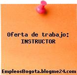 Oferta de trabajo: INSTRUCTOR