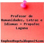 Profesor de Humanidades, Letras e Idiomas – PrepaTec Laguna