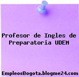 Profesor de Ingles de Preparatoria UDEM