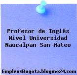 Profesor de Inglés Nivel Universidad Naucalpan San Mateo