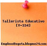 Tallerista Educativo [Y-334]