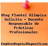 Uteg Plantel Olímpica Solicita – Docente Responsable De Prácticas Profesionales