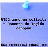 Uteg Zapopan Solicita Docente De Inglés Zapopan