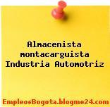 Almacenista montacarguista Industria Automotriz