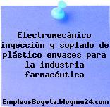 Electromecánico inyección y soplado de plástico envases para la industria farmacéutica