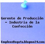 Gerente de Producción – Industria de la Confección