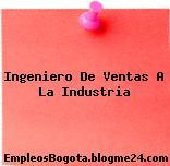 Ingeniero De Ventas A La Industria