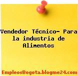 Vendedor Técnico- Para la industria de Alimentos