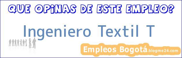 Ingeniero Textil T