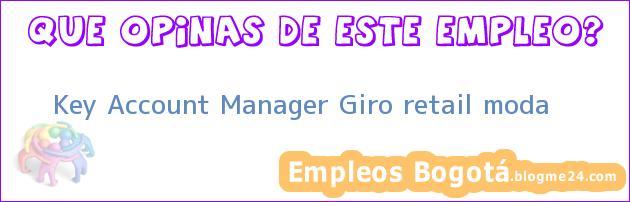 Key Account Manager Giro retail moda