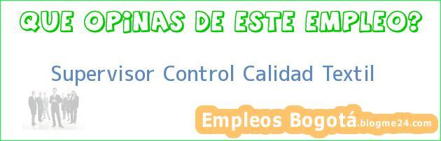 Supervisor Control Calidad Textil