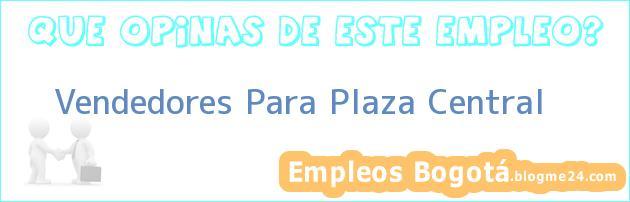 Vendedores Para Plaza Central