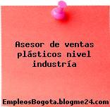 Asesor de ventas plásticos nivel industría