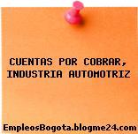 CUENTAS POR COBRAR, INDUSTRIA AUTOMOTRIZ