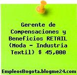 Gerente de Compensaciones y Beneficios RETAIL (Moda – Industria Textil) $ 45,000