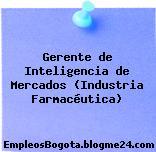 Gerente de Inteligencia de Mercados (Industria Farmacéutica)