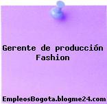 Gerente de producción Fashion
