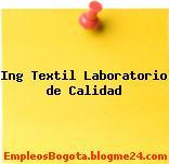 Ing Textil Laboratorio de Calidad