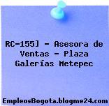 RC-155] – Asesora de Ventas – Plaza Galerías Metepec