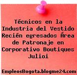 Técnicos en la Industria del Vestido Recién egresados – Área de Patronaje en Corporativo Boutiques Julioi