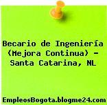Becario de Ingeniería (Mejora Continua) – Santa Catarina, NL