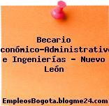 Becario Económico-Administrativo e Ingenierías – Nuevo León